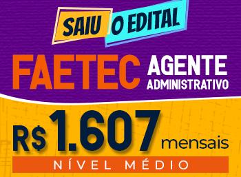 Saiu Edital Faetec Agente Administrativo