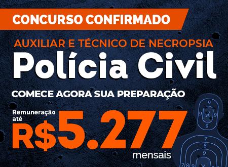 Concurso Policia Civil Auxiliar e Técnico em Necropsia