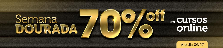 Semana Dourada com 70% OFF nos cursos Online!