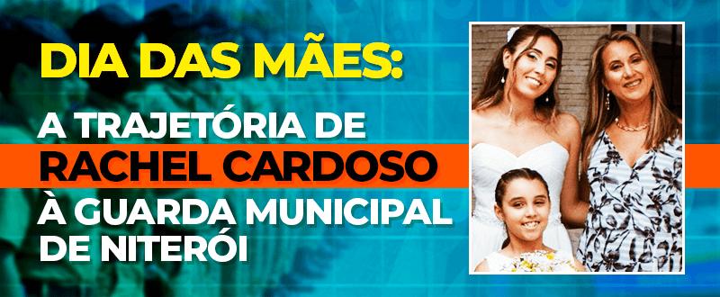 Dia das Mães: a trajetória de Rachel Cardoso até chegar à Guarda Municipal de Niterói