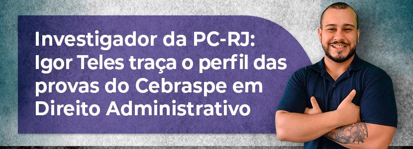 Imagem notícia Concurso PC RJ: dicas de Direito Administrativo para investigador