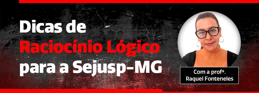 Imagem Concurso Sejusp-MG: especialista dá dicas de Raciocínio Lógico