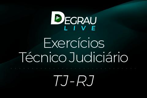 TJ-RJ - Turma de Exercícios Técnico Judiciário do TJ-RJ