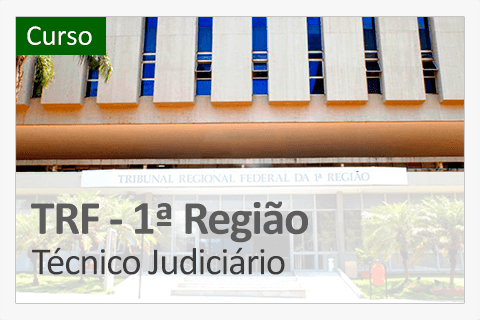 TRF 1° Região - Técnico Judiciário