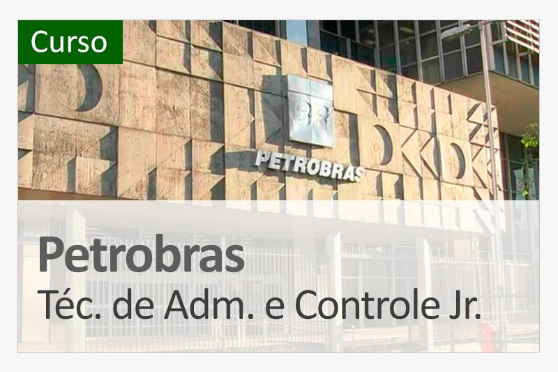 Petrobras - Técnico de Administração e Controle Júnior