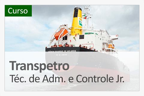 Transpetro - Técnico de Administração e controle Júnior