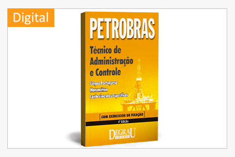 Apostila Petrobras - Técnico de Administração e Controle Jr (4ª Edição)